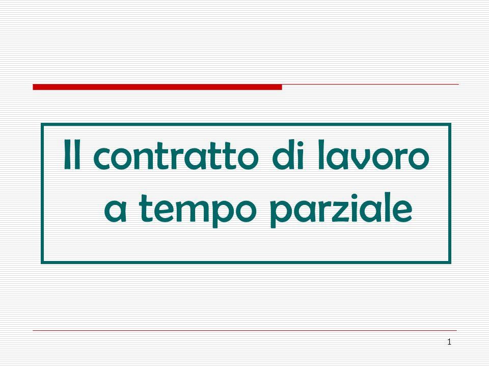 1 Il contratto di lavoro a tempo parziale