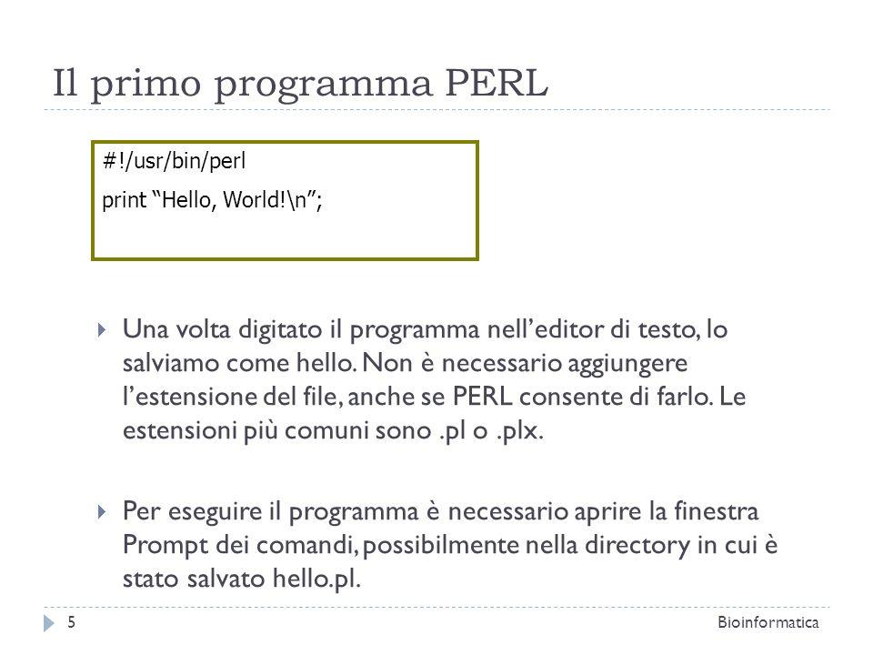 Il primo programma PERL Una volta digitato il programma nelleditor di testo, lo salviamo come hello. Non è necessario aggiungere lestensione del file,
