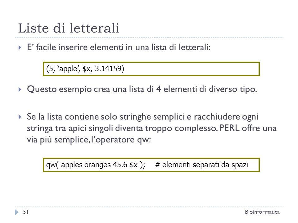 Liste di letterali E facile inserire elementi in una lista di letterali: Questo esempio crea una lista di 4 elementi di diverso tipo. Se la lista cont