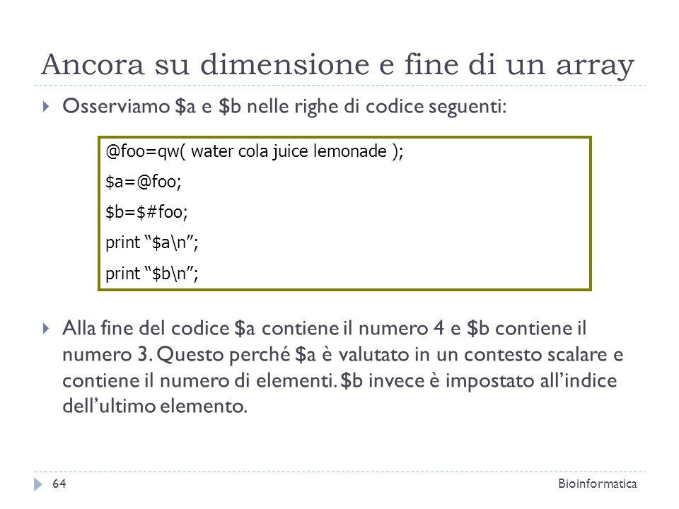 Ancora su dimensione e fine di un array Osserviamo $a e $b nelle righe di codice seguenti: Alla fine del codice $a contiene il numero 4 e $b contiene