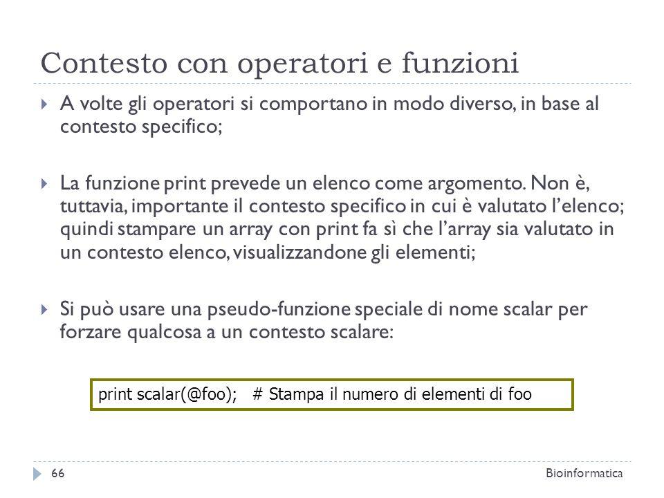 Contesto con operatori e funzioni A volte gli operatori si comportano in modo diverso, in base al contesto specifico; La funzione print prevede un ele