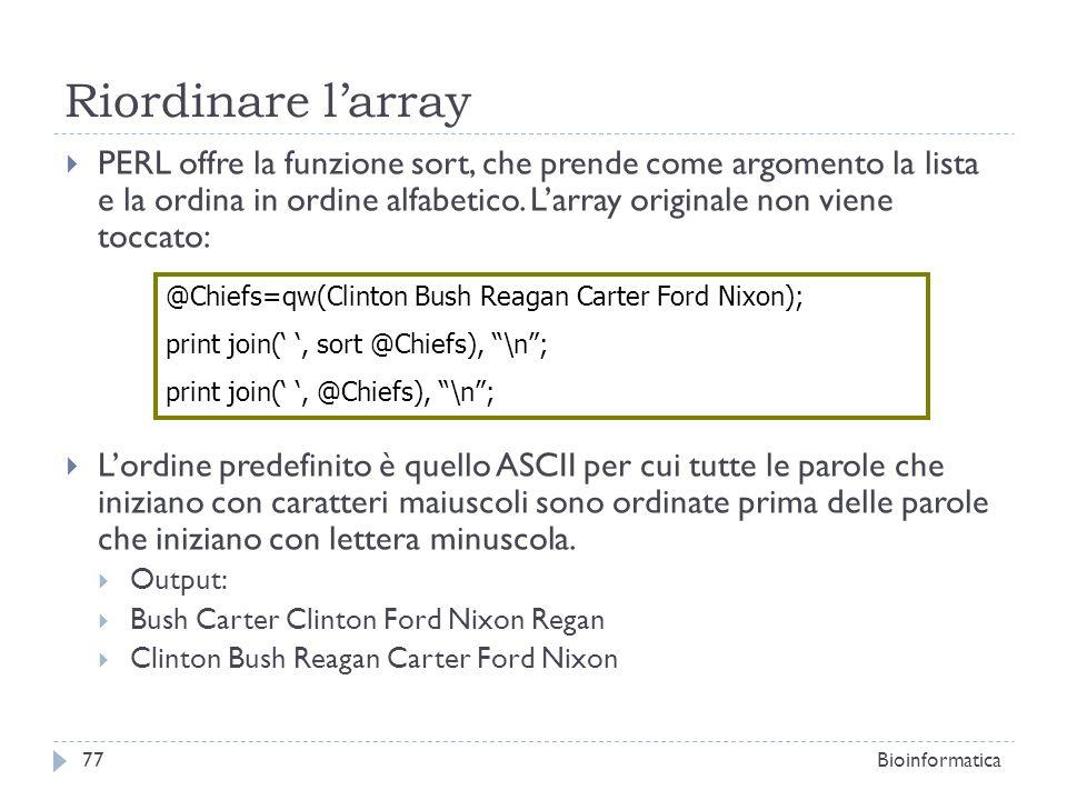 Riordinare larray PERL offre la funzione sort, che prende come argomento la lista e la ordina in ordine alfabetico. Larray originale non viene toccato