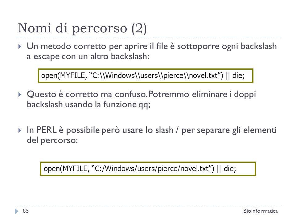 Nomi di percorso (2) Un metodo corretto per aprire il file è sottoporre ogni backslash a escape con un altro backslash: Questo è corretto ma confuso.