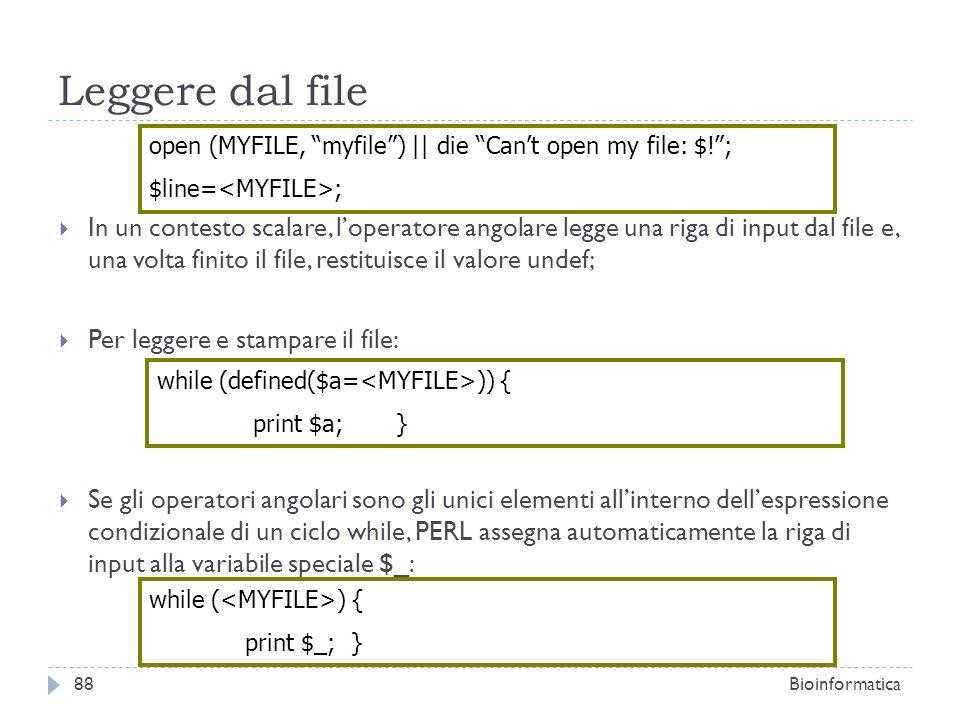 Leggere dal file In un contesto scalare, loperatore angolare legge una riga di input dal file e, una volta finito il file, restituisce il valore undef