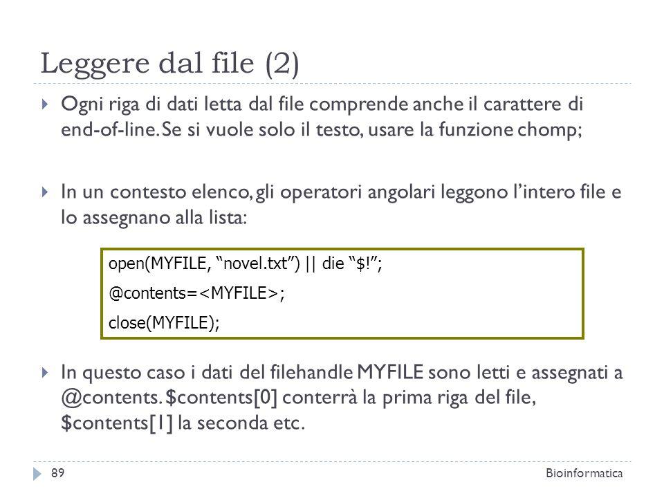 Leggere dal file (2) Ogni riga di dati letta dal file comprende anche il carattere di end-of-line. Se si vuole solo il testo, usare la funzione chomp;