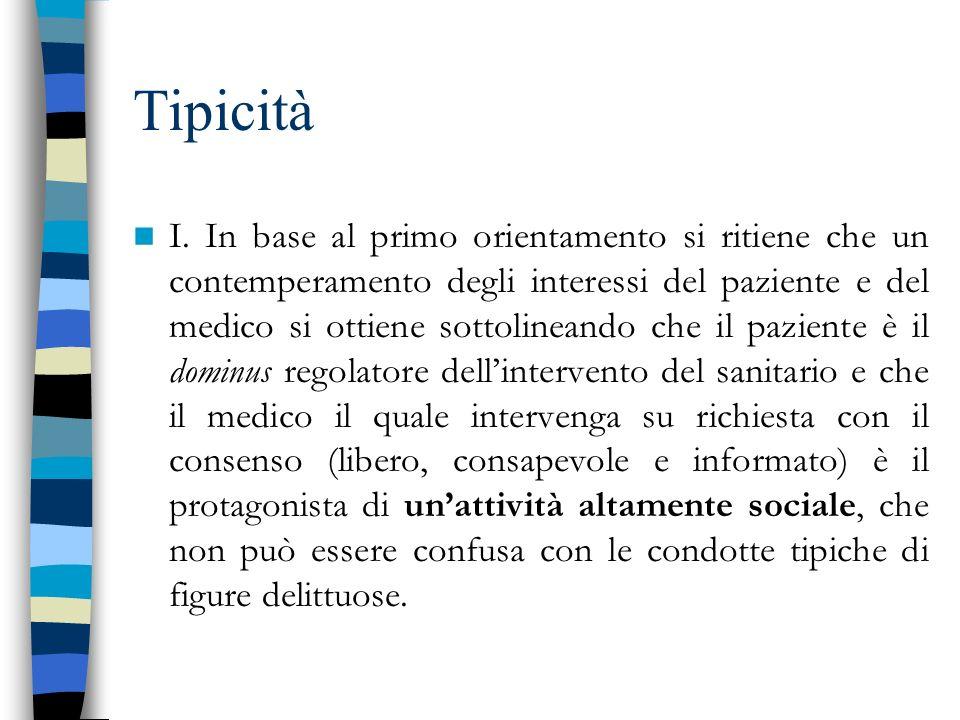 Tipicità I. In base al primo orientamento si ritiene che un contemperamento degli interessi del paziente e del medico si ottiene sottolineando che il
