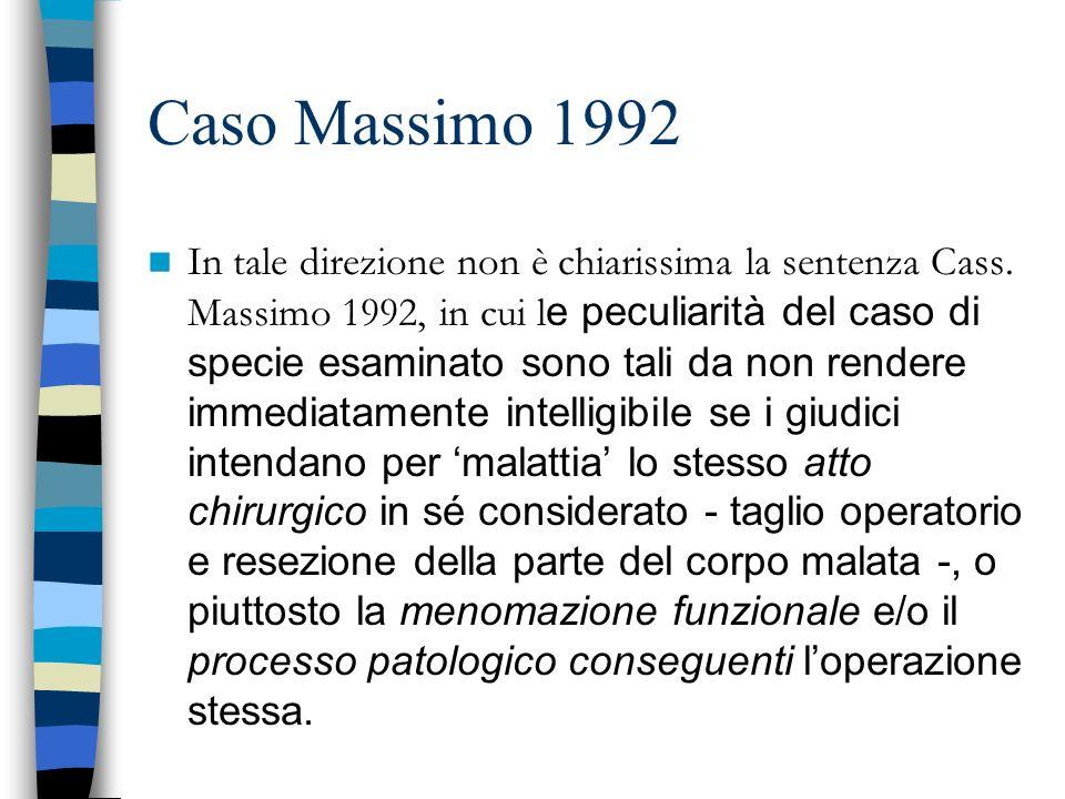 Caso Massimo 1992 In tale direzione non è chiarissima la sentenza Cass. Massimo 1992, in cui l e peculiarità del caso di specie esaminato sono tali da