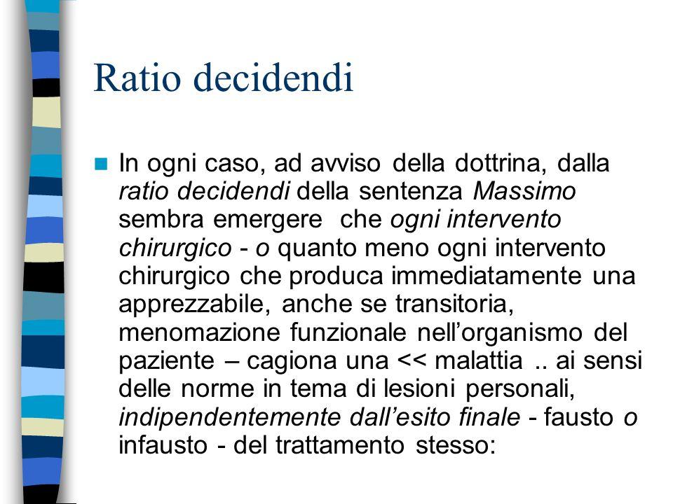 Ratio decidendi In ogni caso, ad avviso della dottrina, dalla ratio decidendi della sentenza Massimo sembra emergere che ogni intervento chirurgico -