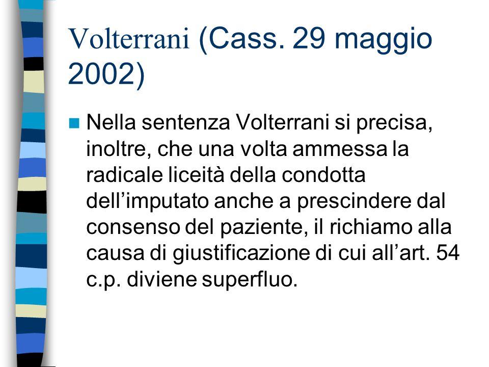 Volterrani (Cass. 29 maggio 2002) Nella sentenza Volterrani si precisa, inoltre, che una volta ammessa la radicale liceità della condotta dellimputato