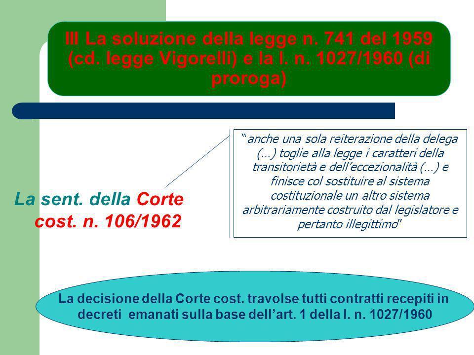 III La soluzione della legge n. 741 del 1959 (cd. legge Vigorelli) e della l. n. 1027/1960 (di proroga) La legge Vigorelli (l. 741/1959) Il meccanismo