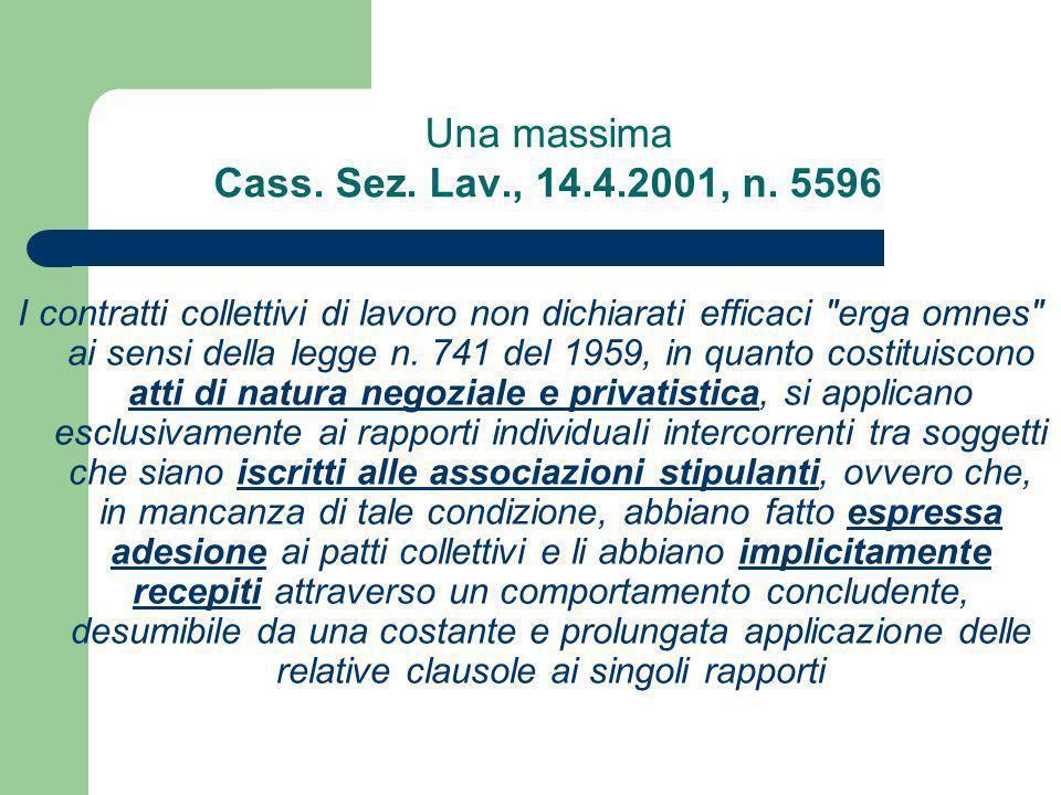 Meccanismi giurisprudenziali e tesi dottrinali sulla dilatazione dellambito di efficacia soggettiva A) La non necessità della iscrizione bilaterale; l