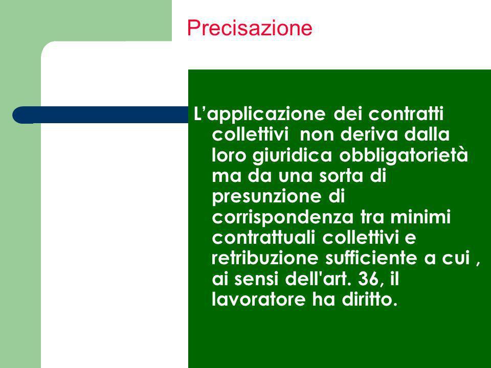 Il parametro della sufficienza La giurisprudenza individua un parametro significativo di sufficienza nella clausola retributiva dei contratti colletti