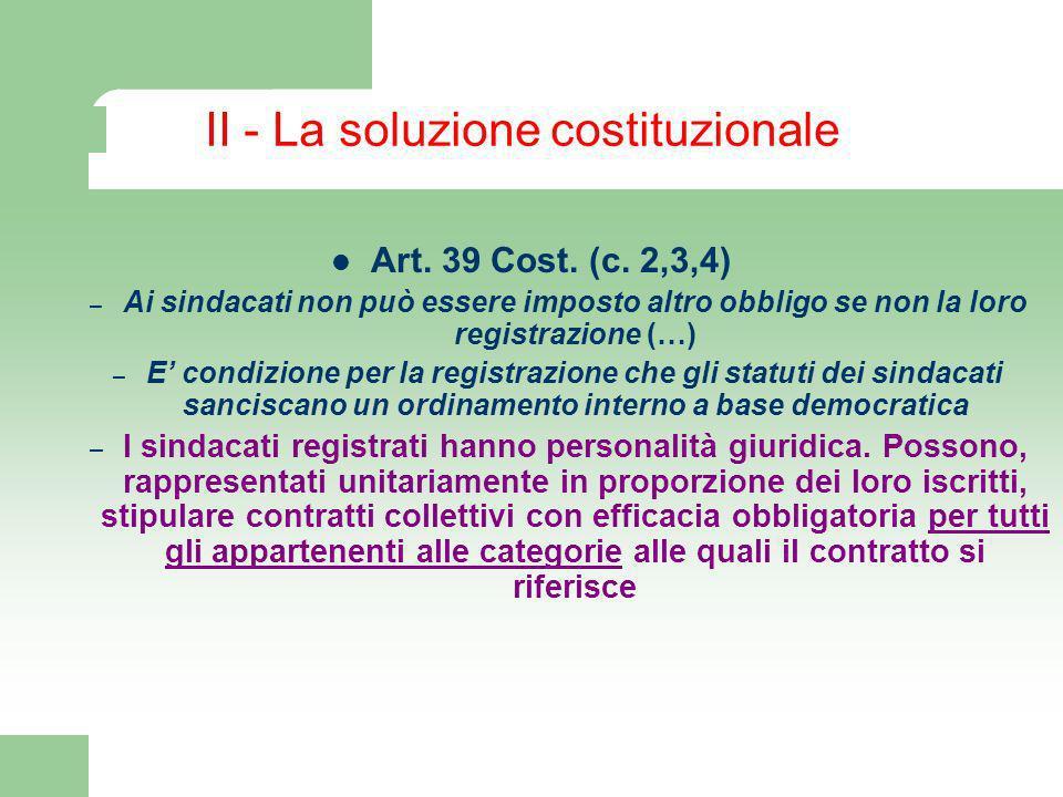 I - La soluzione corporativa Nellordinamento corporativo, entrambi i problemi (efficacia soggettiva e oggettiva) erano risolti dalla natura giuridica