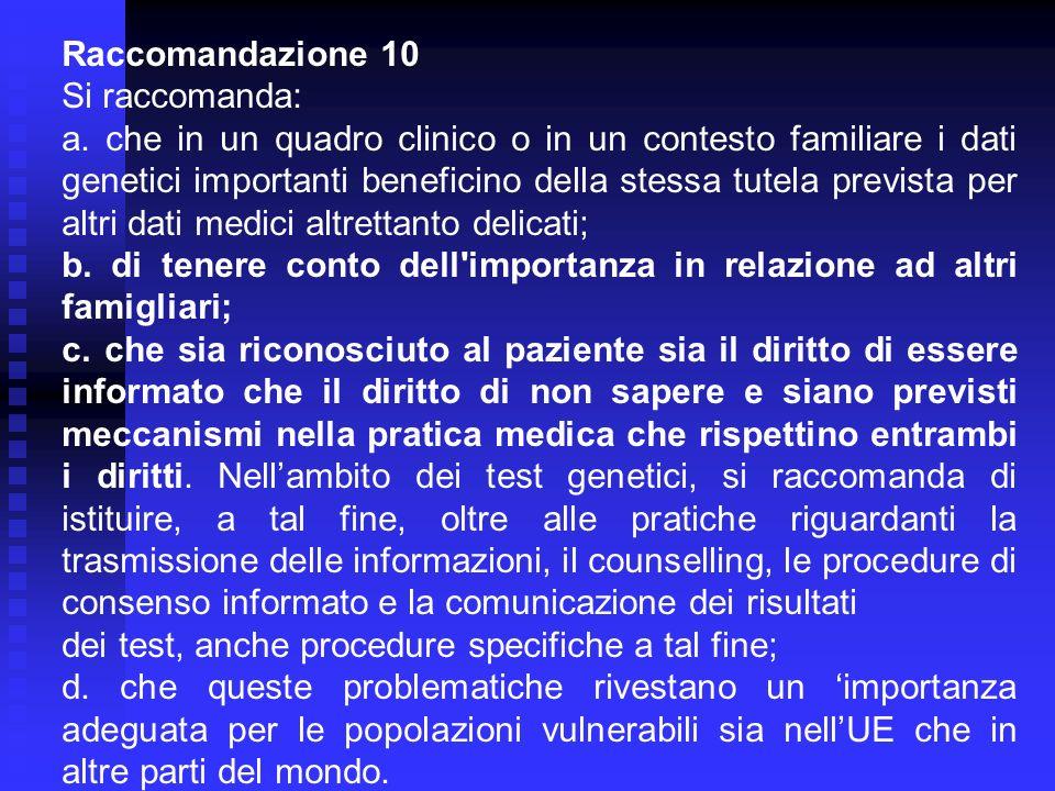 Raccomandazione 10 Si raccomanda: a.