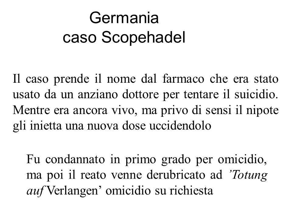 Germania caso Scopehadel Il caso prende il nome dal farmaco che era stato usato da un anziano dottore per tentare il suicidio. Mentre era ancora vivo,