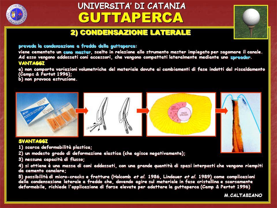 GUTTAPERCA 3) CONDENSAZIONE VERTICALE A CALDO (Schilder 1967) 3) CONDENSAZIONE VERTICALE A CALDO (Schilder 1967) prevede l introduzione nel canale di un cono di guttaperca rivestito da un sottile strato di cemento endodontico (come lubrificante).La guttaperca viene sottoposta all azione del calore mediante un heat carrier e compattata verticalmente con pluggers elettrici.