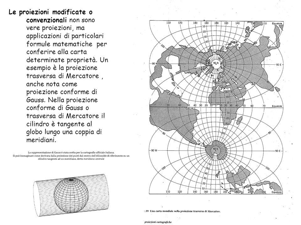 La proiezione cilindrica per sviluppo ha il vantaggio di essere isogona, quindi indicata per le carte nautiche.