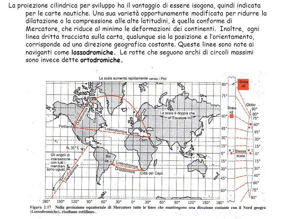 La proiezione cilindrica per sviluppo ha il vantaggio di essere isogona, quindi indicata per le carte nautiche. Una sua varietà opportunamente modific