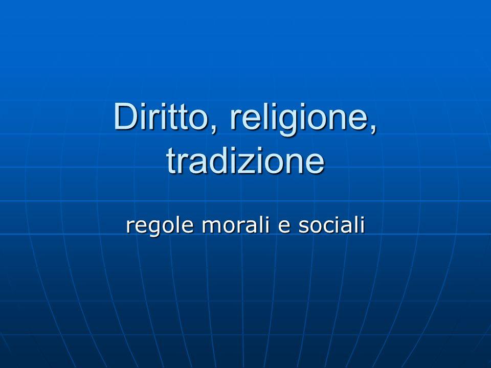 Diritto, religione, tradizione regole morali e sociali