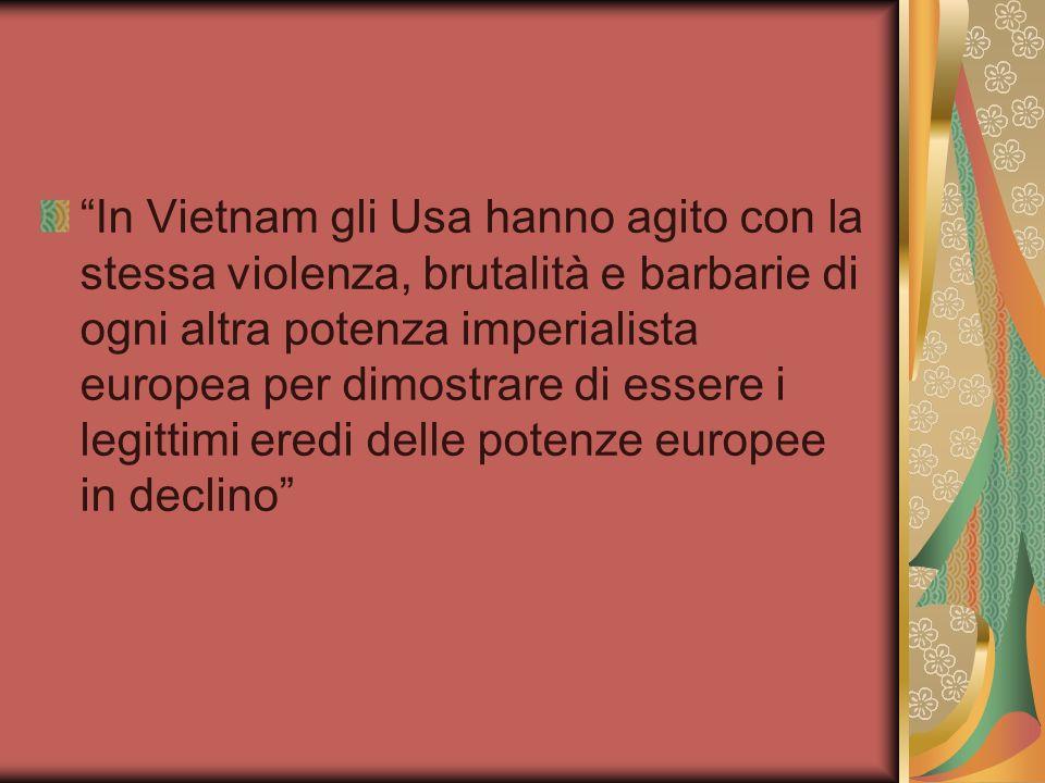 In Vietnam gli Usa hanno agito con la stessa violenza, brutalità e barbarie di ogni altra potenza imperialista europea per dimostrare di essere i legi