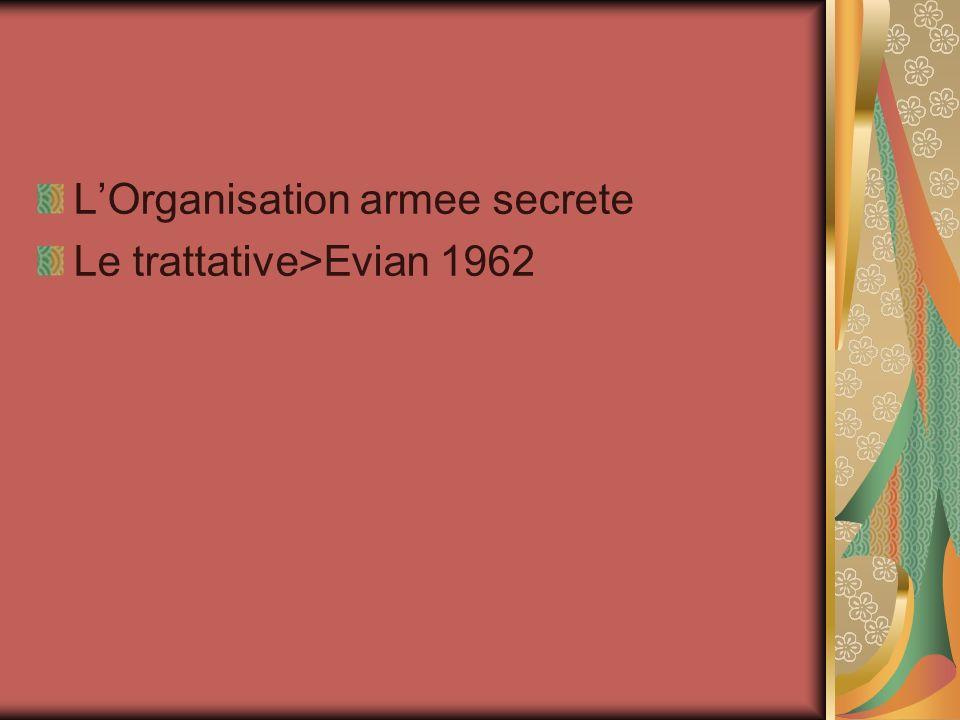 LOrganisation armee secrete Le trattative>Evian 1962