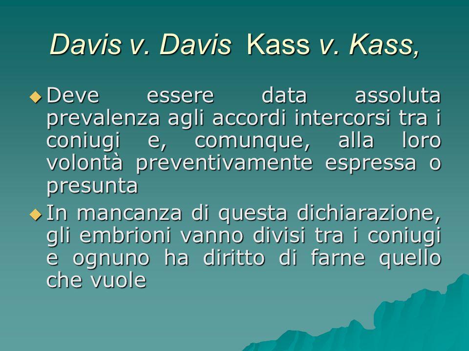 Davis v. Davis Kass v. Kass, Deve essere data assoluta prevalenza agli accordi intercorsi tra i coniugi e, comunque, alla loro volontà preventivamente
