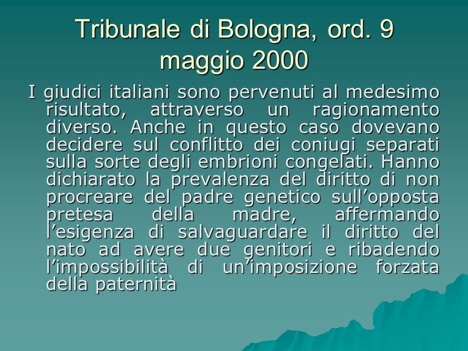 Tribunale di Bologna, ord. 9 maggio 2000 I giudici italiani sono pervenuti al medesimo risultato, attraverso un ragionamento diverso. Anche in questo