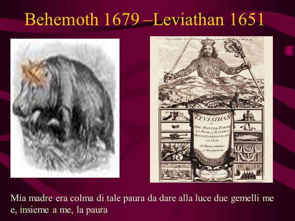Behemoth 1679 –Leviathan 1651 Mia madre era colma di tale paura da dare alla luce due gemelli me e, insieme a me, la paura