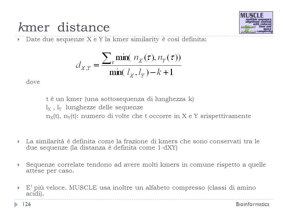 k mer distance Date due sequenze X e Y la kmer similarity è così definita: dove t è un kmer (una sottosequenza di lunghezza k) l X, l Y lunghezze dell