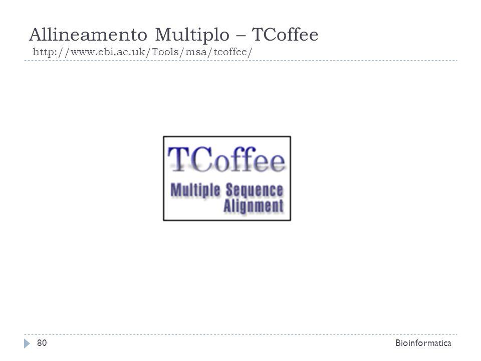 Allineamento Multiplo – TCoffee http://www.ebi.ac.uk/Tools/msa/tcoffee/ Bioinformatica80