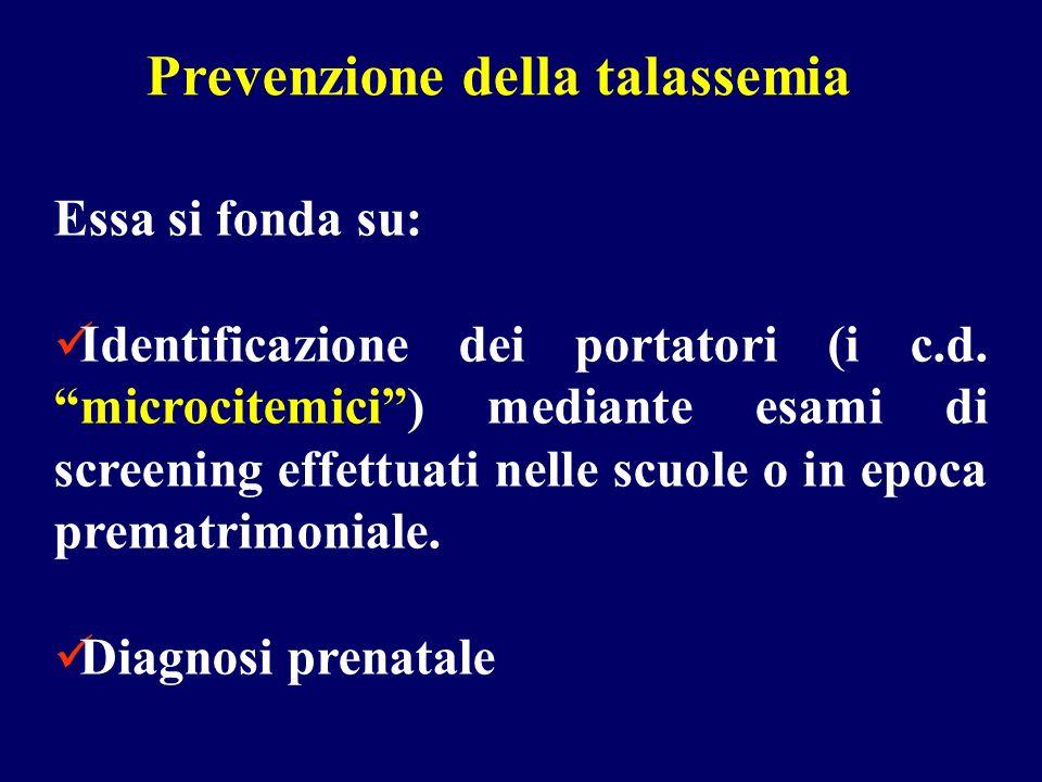 Essa si fonda su: Identificazione dei portatori (i c.d. microcitemici) mediante esami di screening effettuati nelle scuole o in epoca prematrimoniale.