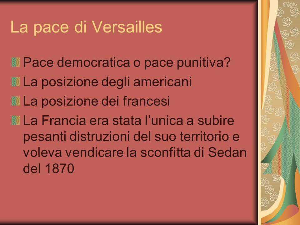La pace di Versailles Pace democratica o pace punitiva.
