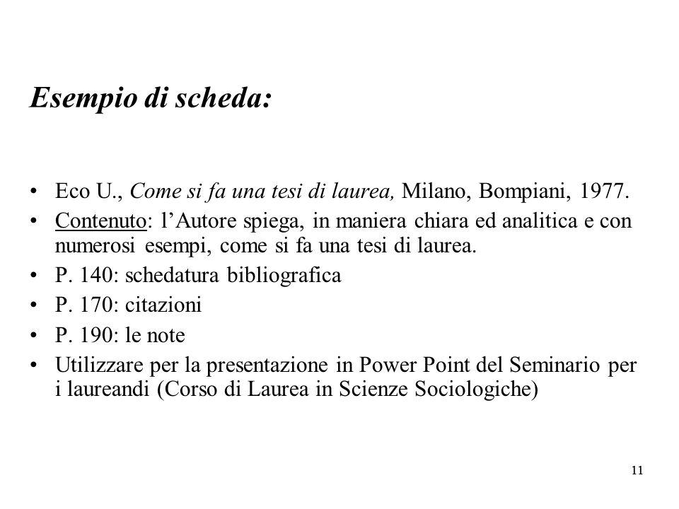 11 Esempio di scheda: Eco U., Come si fa una tesi di laurea, Milano, Bompiani, 1977.