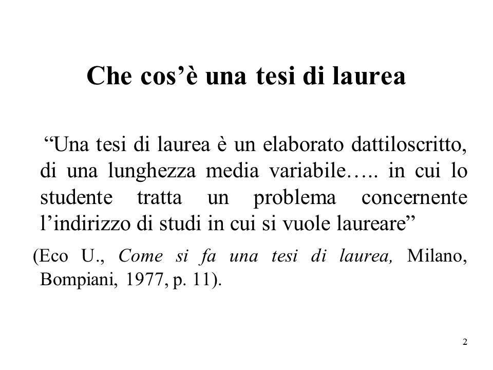 22 Che cosè una tesi di laurea Una tesi di laurea è un elaborato dattiloscritto, di una lunghezza media variabile…..