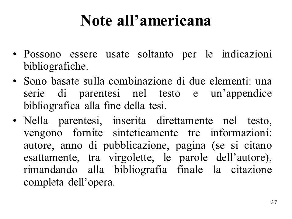 37 Note allamericana Possono essere usate soltanto per le indicazioni bibliografiche.