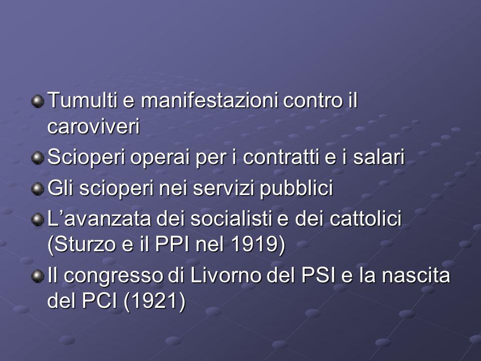 Tumulti e manifestazioni contro il caroviveri Scioperi operai per i contratti e i salari Gli scioperi nei servizi pubblici Lavanzata dei socialisti e