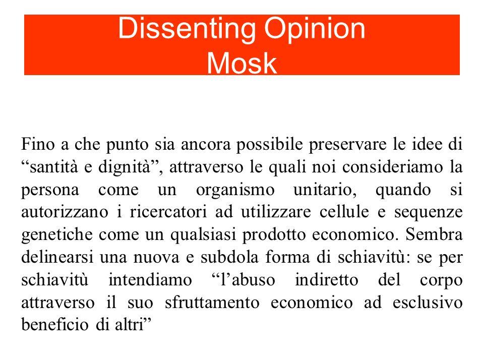 Dissenting Opinion Mosk Fino a che punto sia ancora possibile preservare le idee di santità e dignità, attraverso le quali noi consideriamo la persona