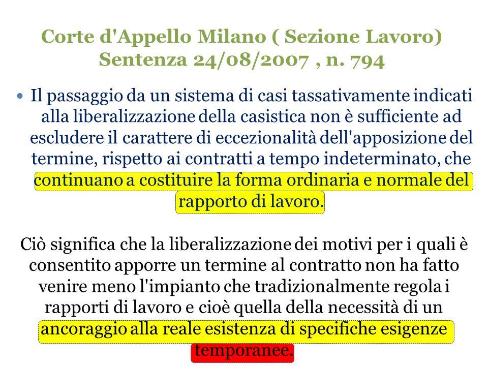 Corte d'Appello Milano ( Sezione Lavoro) Sentenza 24/08/2007, n. 794 Il passaggio da un sistema di casi tassativamente indicati alla liberalizzazione