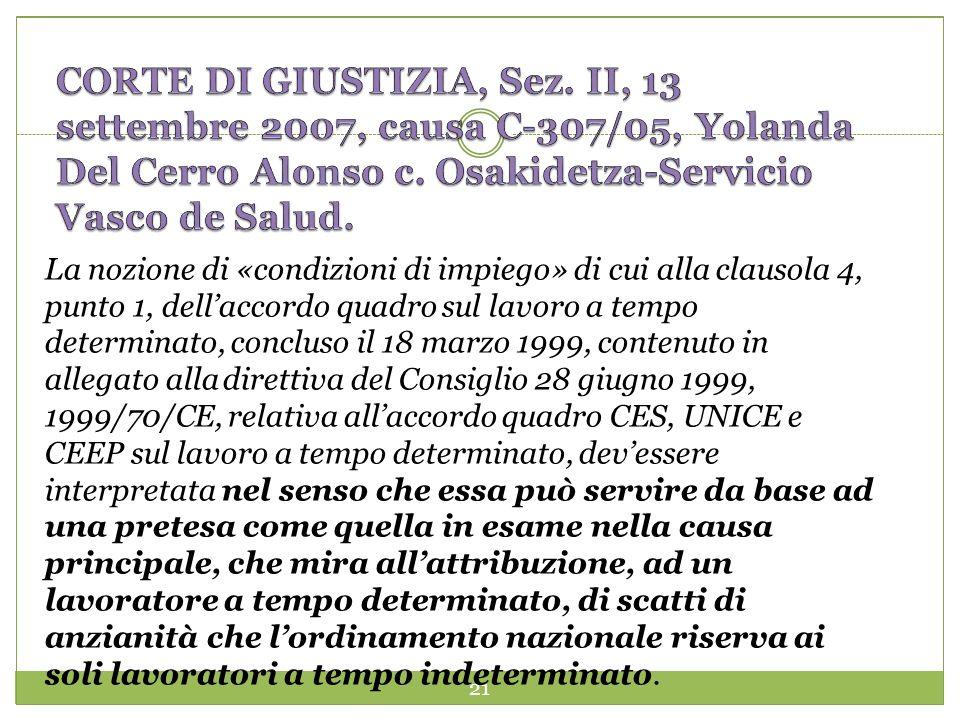 21 La nozione di «condizioni di impiego» di cui alla clausola 4, punto 1, dellaccordo quadro sul lavoro a tempo determinato, concluso il 18 marzo 1999