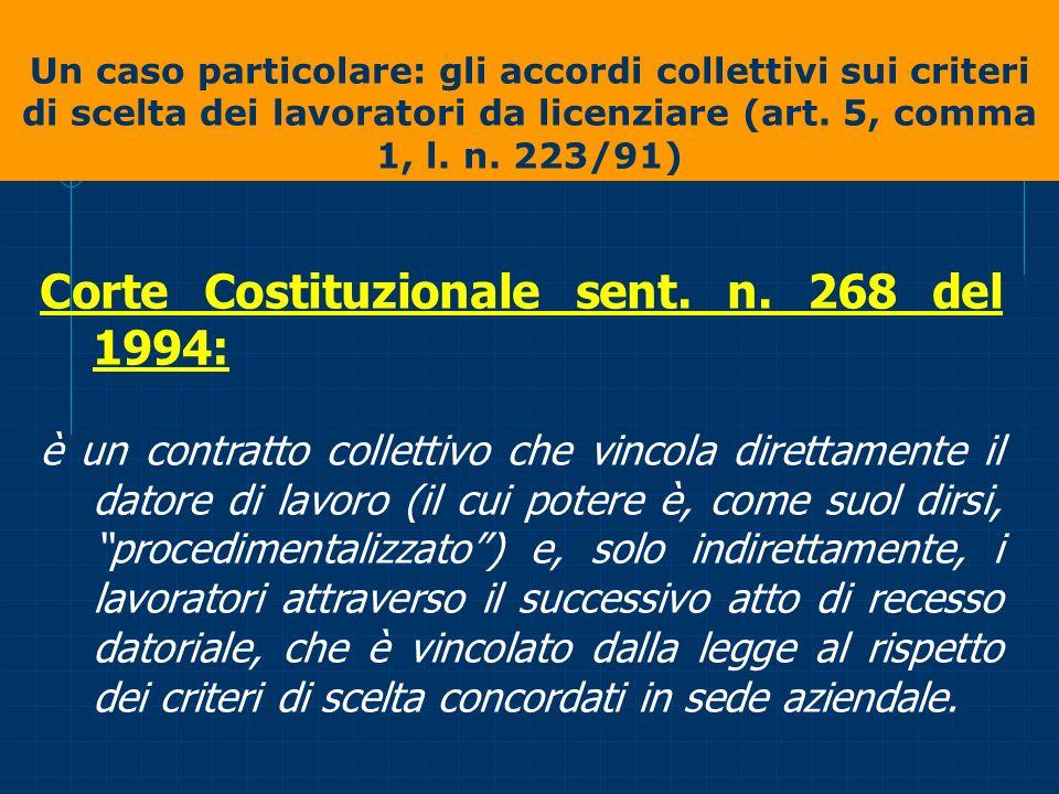 Un caso particolare: gli accordi collettivi sui criteri di scelta dei lavoratori da licenziare (art. 5, comma 1, l. n. 223/91) Corte Costituzionale se