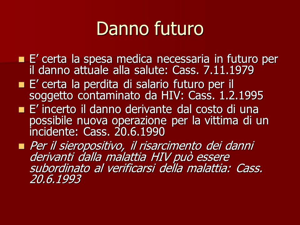 Danno futuro E certa la spesa medica necessaria in futuro per il danno attuale alla salute: Cass.