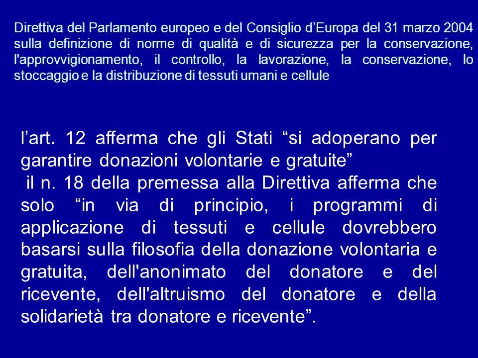 Direttiva del Parlamento europeo e del Consiglio dEuropa del 31 marzo 2004 sulla definizione di norme di qualità e di sicurezza per la conservazione, l approvvigionamento, il controllo, la lavorazione, la conservazione, lo stoccaggio e la distribuzione di tessuti umani e cellule lart.