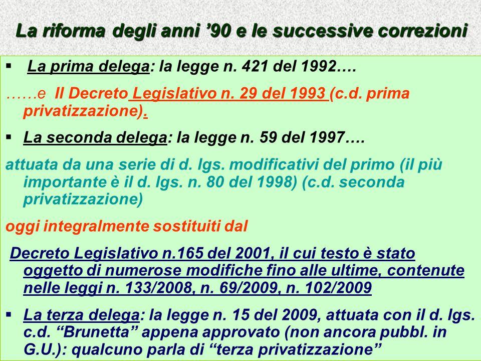 La riforma degli anni 90 e le successive correzioni La prima delega: la legge n.