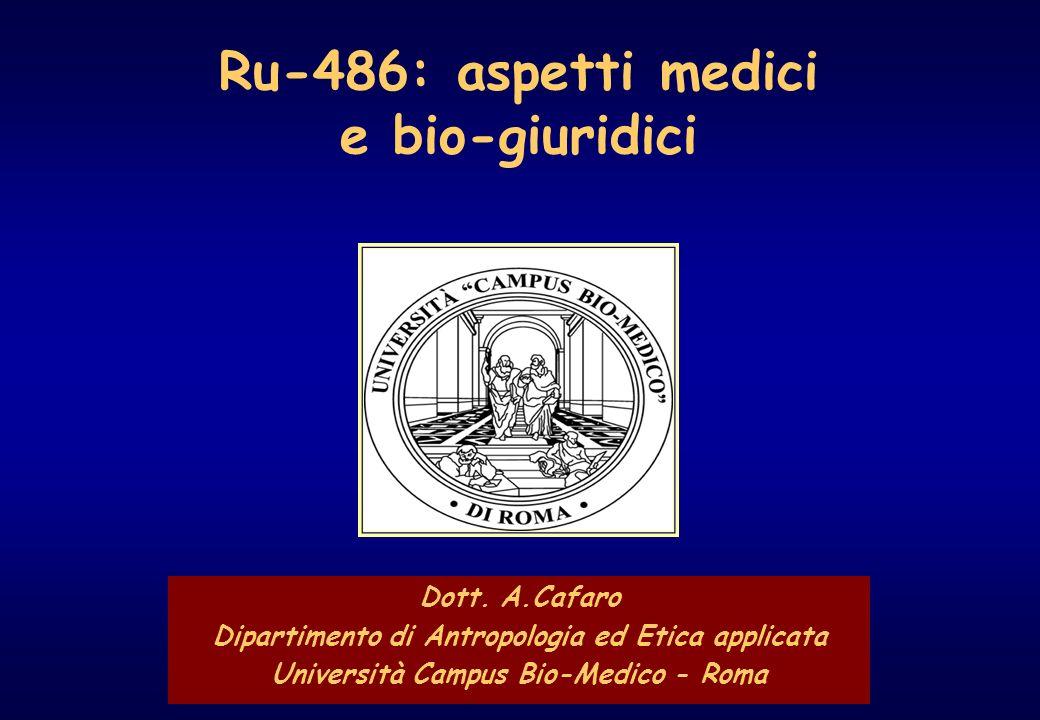 Ru-486: aspetti medici e bio-giuridici - 1 Ru-486: aspetti medici e bio-giuridici Dott.