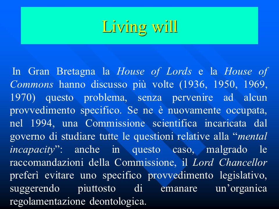 Living will Introdotto nel 1906 da una legge dellOhio, rimasta poi isolata fino agli anni 60, in cui cominciò a diffondersi a tal punto nella pratica