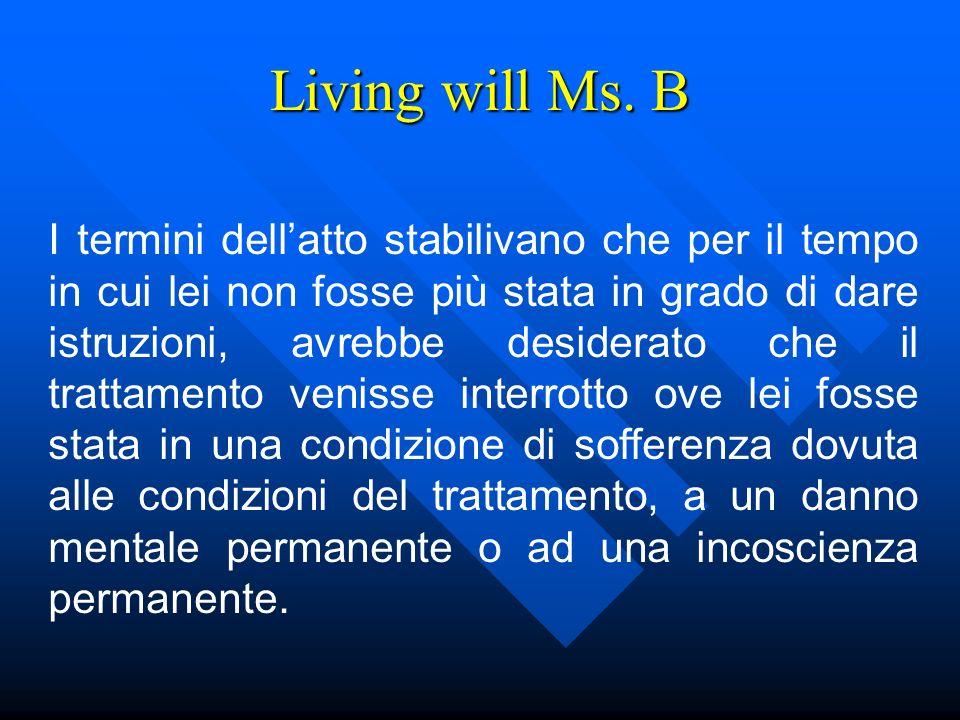 Living will ). volontà anticipate di trattamento (advance decision, Patientenverfügungen) desiderio di trattamento (advance statement of wishes, Betre