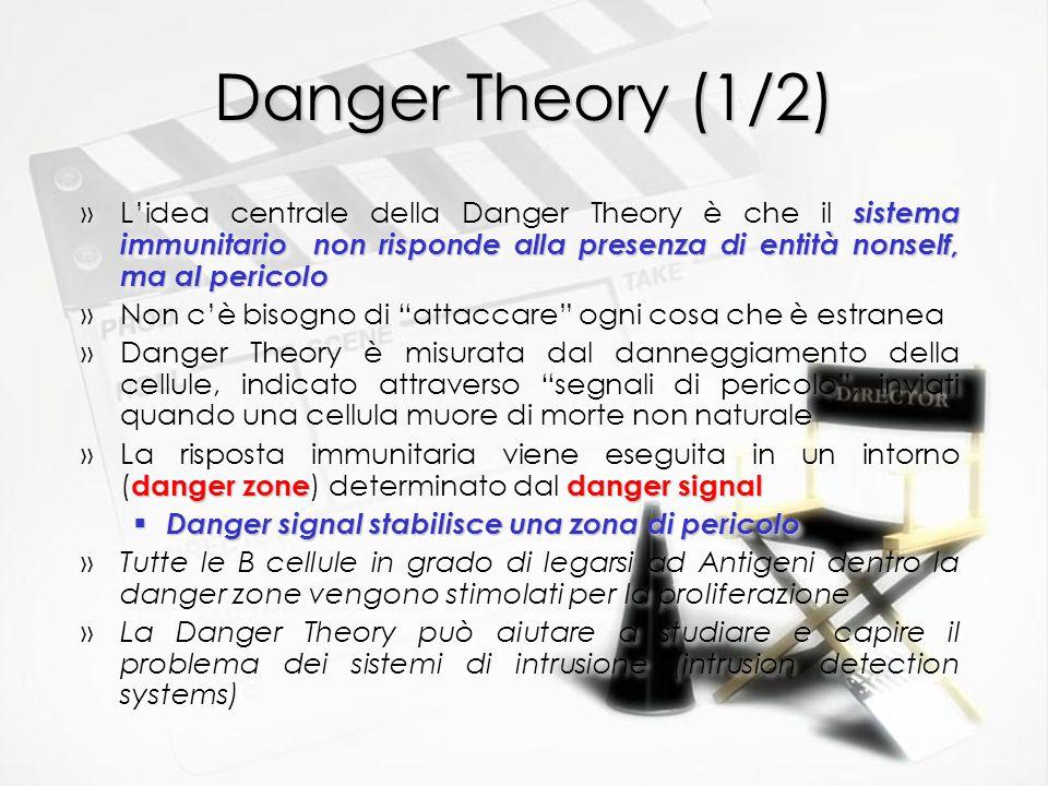 Danger Theory (1/2) sistema immunitario non risponde alla presenza di entità nonself, ma al pericolo »Lidea centrale della Danger Theory è che il sist