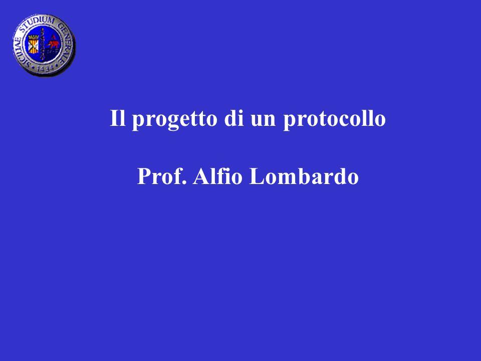 Il progetto di un protocollo Prof. Alfio Lombardo