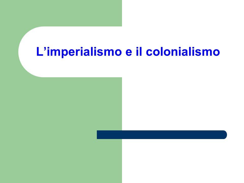 Limperialismo e il colonialismo