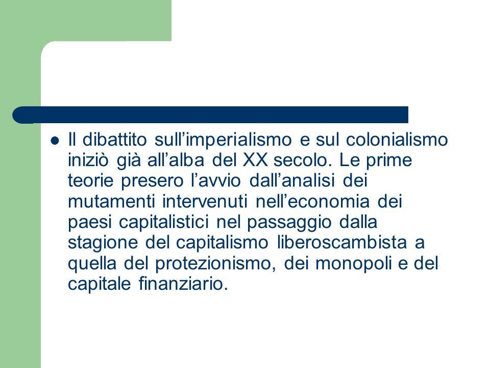 Essendo il mercato interno inadeguato a garantire laccumulazione capitalistica, erano necessari sbocchi aggiuntivi.